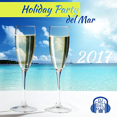 Holiday Party del Mar 2017 – Time on the Playa, Sexy Pool Party, Uplifting Dance, Fantastic Beats, House Hits