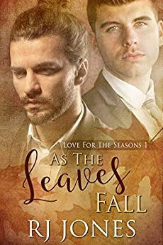 As the Leaves Fall (Love for the Seasons Book 1) by [RJ Jones]