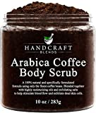 Handcraft Arabica Coffee Body Scrub and Facial Scrub - All Natural with Organic Ingredients - for Stretch Marks, Acne, Powerful Anti Cellulite Remover and Spider Veins - 10 oz