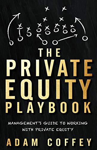 The Private Equity Playbook: Management's Guide to Working with Private Equity (English Edition)