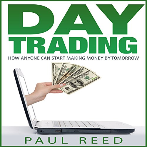 Day Trading: How Anyone Can Start Making Money by Tomorrow audiobook cover art