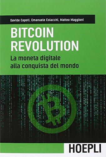 Bitcoin revolution. La moneta digitale alla conquista del mondo