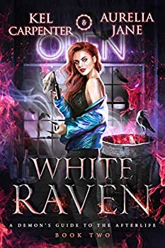 White Raven  A Demon s Guide to the Afterlife Book 2