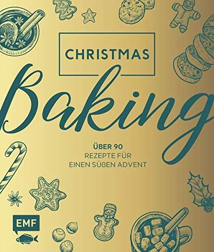 Christmas Baking: Über 90 Rezepte für einen süßen Advent