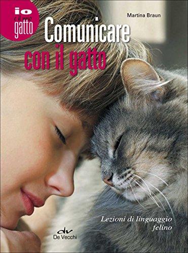 Comunicare con il gatto. Lezioni di linguaggio felino: 1