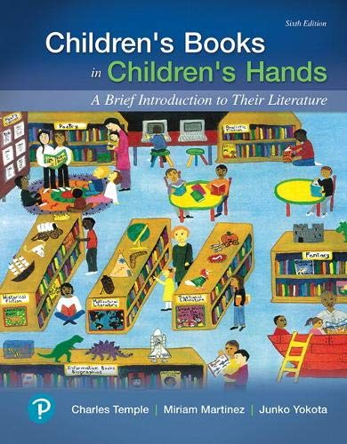 Compare Textbook Prices for Children's Books in Children's Hands: A Brief Introduction to Their Literature What's New in Literacy 6 Edition ISBN 9780134798684 by Temple, Charles,Martinez, Miriam,Yokota, Junko