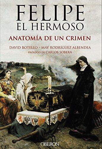Felipe el Hermoso. Anatomía de un crimen (Singulares (anaya))