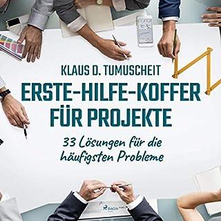 Erste-Hilfe-Koffer für Projekte     33 Lösungen für die häufigsten Probleme              Autor:                                                                                                                                 Klaus D. Tumuscheit                               Sprecher:                                                                                                                                 Cornelia Schönwald                      Spieldauer: 5 Std. und 31 Min.     4 Bewertungen     Gesamt 4,5