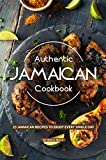 Authentic Jamaican Cookbook: 25 Jamaican Recipes to Enjoy Every Single Day