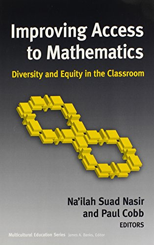Improving Access to Mathematics: Diversity and Equity in the Classroom (Multicultural Education Series)