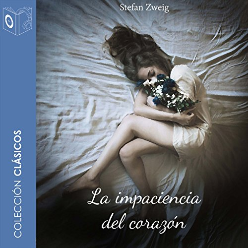 La Impaciencia del Corazón [The Impatience of the Heart] audiobook cover art