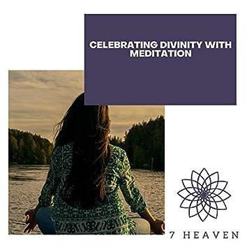 Celebrating Divinity With Meditation
