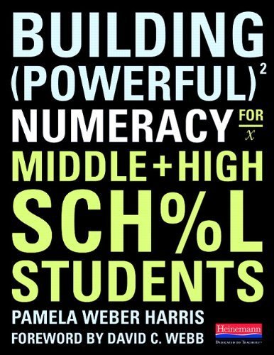 Building Powerful Numeracy for Middle and High School Students by Harris, Pamela Weber (2011) Paperback