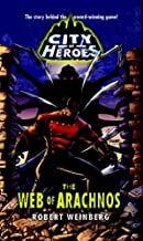 The Web of Arachnos (City of Heroes (CDS Books)) by Robert Weinberg (2005-10-17)