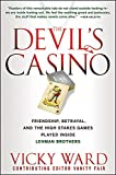 The Devil's Casino: Friendship, Betrayal, and the High Stakes Games Played Inside Lehman Brothers - Vicky Ward