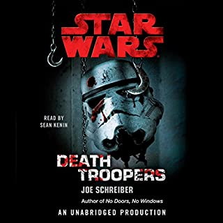 Star Wars     Death Troopers              By:                                                                                                                                 Joe Schreiber                               Narrated by:                                                                                                                                 Sean Kenin                      Length: 6 hrs and 41 mins     273 ratings     Overall 4.4