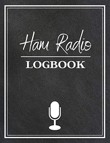 Ham Radio Logbook: Ham Radio Operator Logbook, Radio Contact Keeper, Amataur Radio Station Journal, 105 Perfectly Designed Pages To Track All The ... Inches, Great Gift For Any Radio Enthusiast