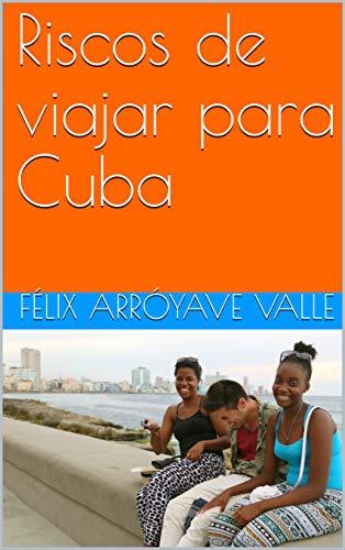 Riscos de viajar para Cuba (Portuguese Edition)