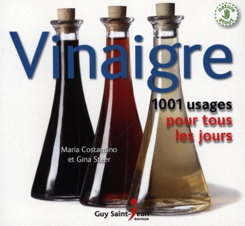 Vinaigre: 1001 usages pour tous les jours