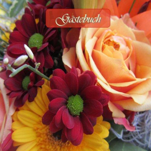 Gästebuch - Blumen: Damit kein Gast je vergessen wird!