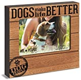 Pavilion Gift Company We People-Dog Make Life Better 4x6 Picture Frame