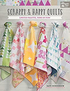 Scrappy and Happy Quilts: Limited Palette, Tons of Fun!