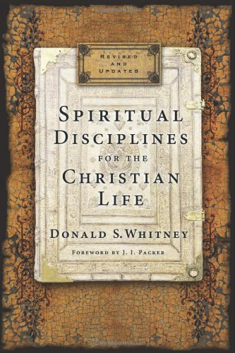 Compare Textbook Prices for Spiritual Disciplines for the Christian Life Enlarged - Revised Edition ISBN 9781615216178 by Whitney, Donald S.,Packer, J. I.