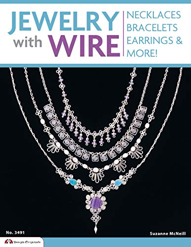 Jewelry with Wire: Necklaces Bracelets Earrings & More!: Necklaces, Bracelets, Earrings, and More! (Design Originals, Band 3362)