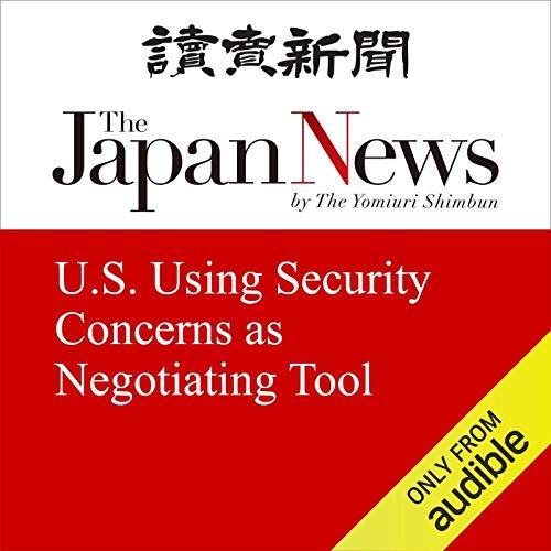 U.S. Using Security Concerns as Negotiating Tool cover art