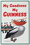 My Goodness My Guinness Beer Pelican Tin Sign 12 x 18in