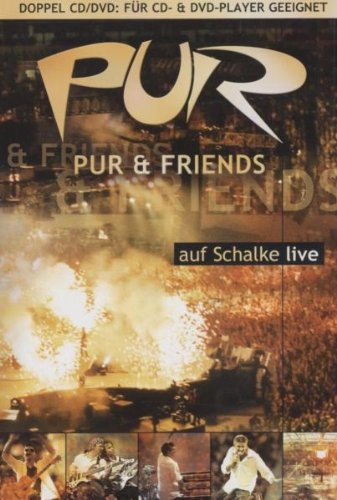 Pur & Friends auf Schalke live (Doppel-DVD plus)