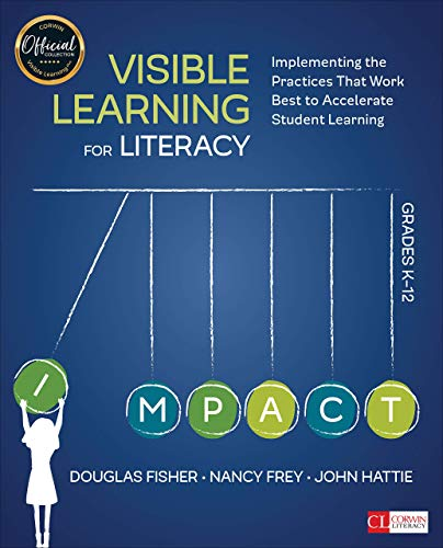Compare Textbook Prices for Visible Learning for Literacy, Grades K-12: Implementing the Practices That Work Best to Accelerate Student Learning Corwin Literacy First Edition ISBN 9781506332352 by Fisher, Douglas,Frey, Nancy,Hattie, John