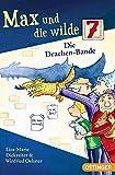 Max und die wilde 7 3. Die Drachen-Bande: Band 3