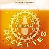 Original  recettes: La meilleure bière est brassée à la maison * Un carnet de notes de bière et de bière