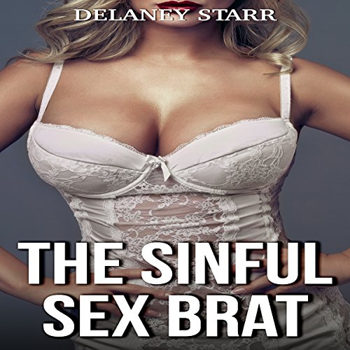 The Sinful Sex Brat                   By:                                                                                                                                 Delaney Starr                               Narrated by:                                                                                                                                 Joe Formichella                      Length: 21 mins     Not rated yet     Overall 0.0