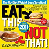 Eat This, Not That! 2011: Thousands of easy food swaps that can save you 10, 20, 30 pounds--or more!