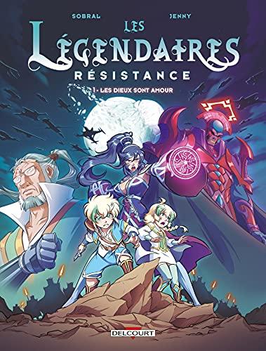 Les Légendaires - Resistance T01 : Les Dieux sont amour