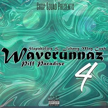 Waverunnaz 4: Piff Paradise