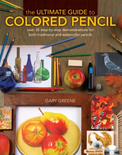 The Ultimate Guide To Colored Pencil: Over 40 step-by-step demonstrations for both traditional and watercolor pencils (English Edition)