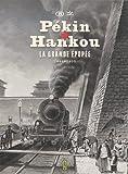 Pékin-Hankou: La grande épopée (1898-1905)