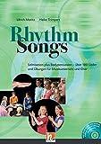 Rhythm Songs: Solmisation plus Bodypercussion - über 100 Lieder und Übungen für Musikunterricht und Chor - Ulrich Moritz