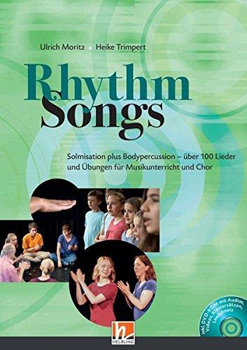 Rhythm Songs: Solmisation plus Bodypercussion - über 100 Lieder und Übungen für Musikunterricht und Chor