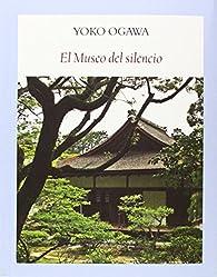 El museo del silencio par Yoko Ogawa