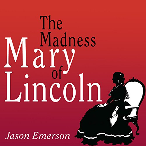 The Madness of Mary Lincoln cover art