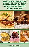 Más De 300 Deliciosas Recetas Para Su Cena Que Son Adecuadas Para Cada Vez : Recetas Para Sopa, Ensalada, Verduras, Aves De Corral, Pescado, Carne, Pasta, Recetas A La Parrilla, Postre Y Más
