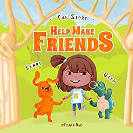 The Story Help Make Friends: A Fun Children's Book About Friendship, Kindness, Social Skills (Pictures, Emotions & Feelings Book, Kindergarten Book, Bedtime ... 3 5, Kids, Toddlers) (Lenny and Friends) by [Elizabeth Devis]
