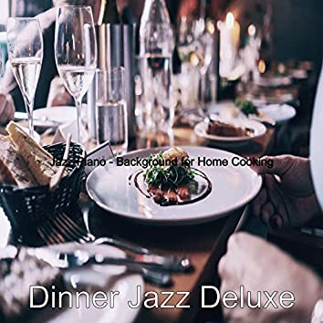 Jazz Piano - Background for Home Cooking