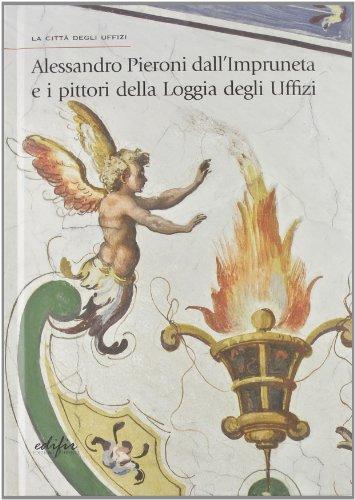 Alessandro Pieroni dall'Impruneta e i pittori della Loggia degli Uffizi