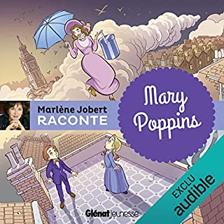 Mary Poppins                   De :                                                                                                                                 Marlène Jobert                               Lu par :                                                                                                                                 Marlène Jobert                      Durée : 15 min     9 notations     Global 4,7