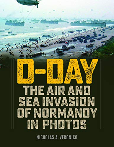 Veronico, N: D-Day: The Air and Sea Invasion of Normandy in Photos